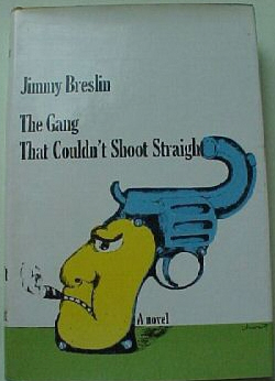 Jimmy Breslin - The Gang That Couldn't Shoot Straight